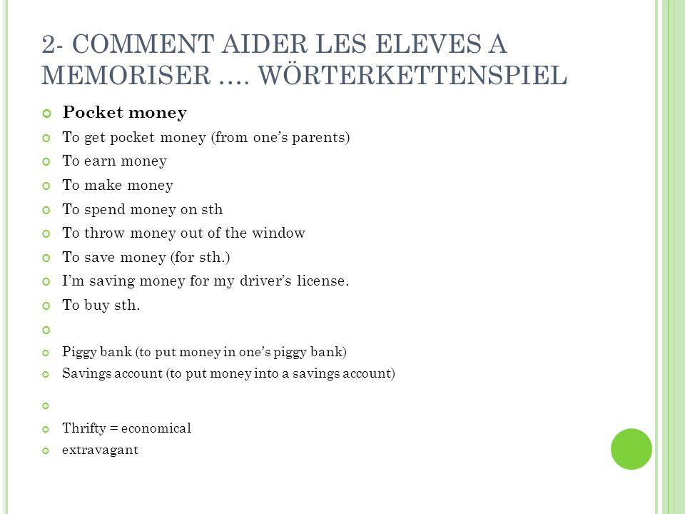 2- COMMENT AIDER LES ELEVES A MEMORISER …. WÖRTERKETTENSPIEL