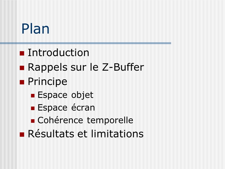 Plan Introduction Rappels sur le Z-Buffer Principe