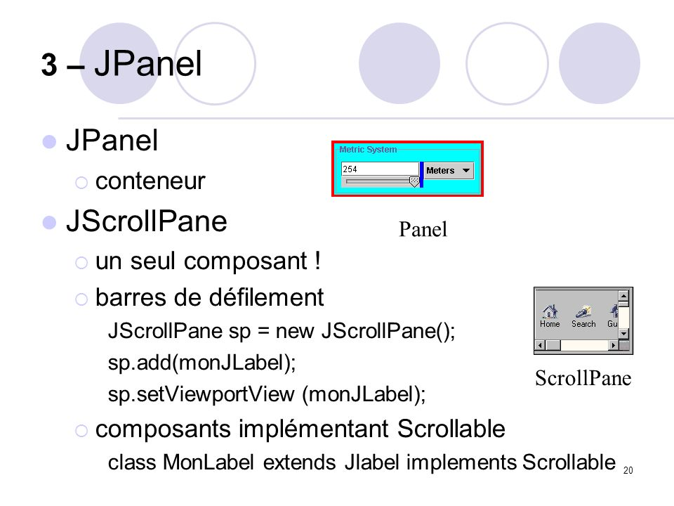 3 – JPanel JPanel JScrollPane conteneur un seul composant !