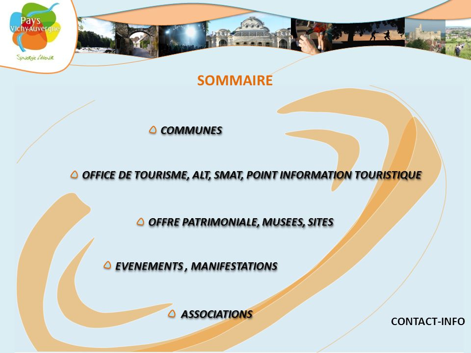 SOMMAIRE COMMUNES. OFFICE DE TOURISME, ALT, SMAT, POINT INFORMATION TOURISTIQUE. OFFRE PATRIMONIALE, MUSEES, SITES.
