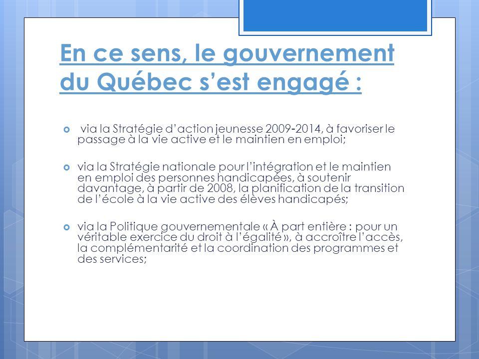 En ce sens, le gouvernement du Québec s'est engagé :
