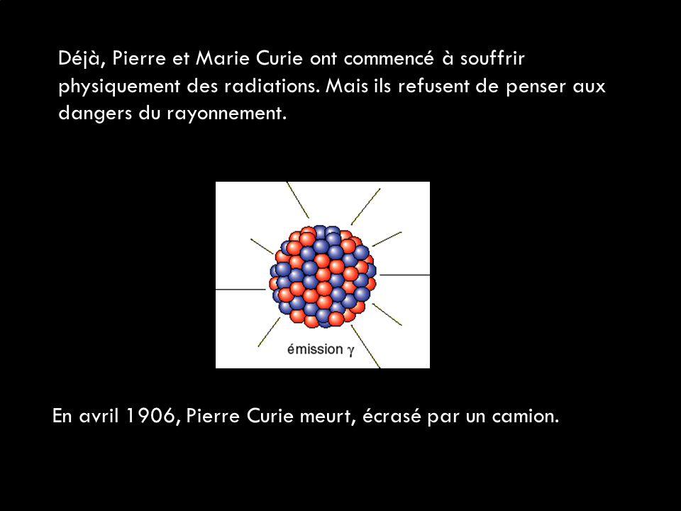 Déjà, Pierre et Marie Curie ont commencé à souffrir physiquement des radiations. Mais ils refusent de penser aux dangers du rayonnement.