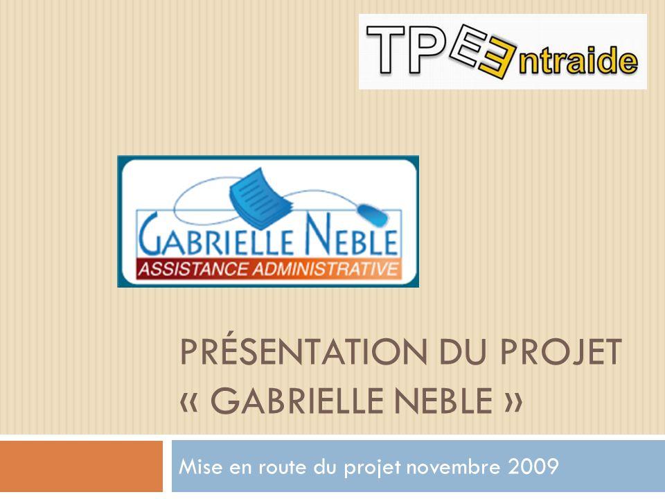 Présentation du projet « Gabrielle Neble »