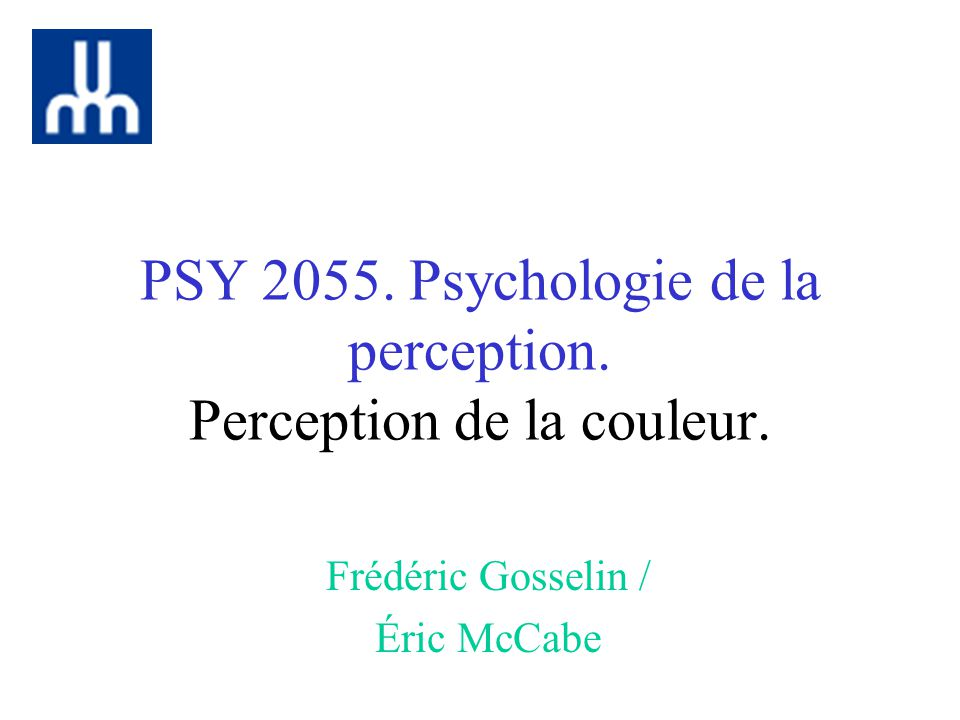 PSY 2055. Psychologie de la perception. Perception de la couleur.