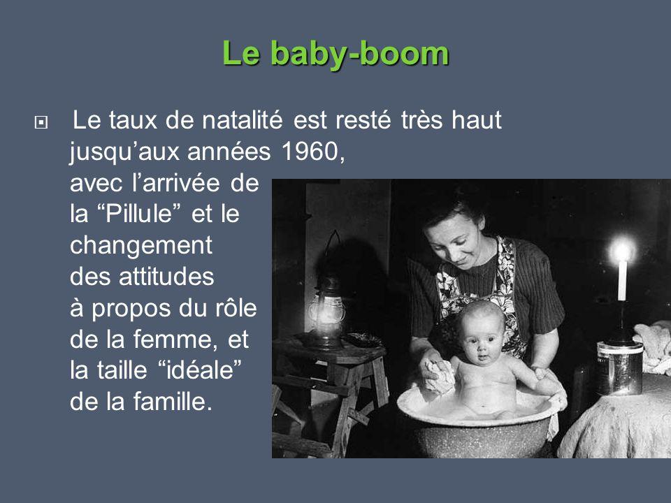 Le baby-boom Le taux de natalité est resté très haut
