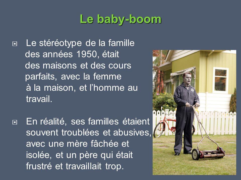 Le baby-boom Le stéréotype de la famille des années 1950, était