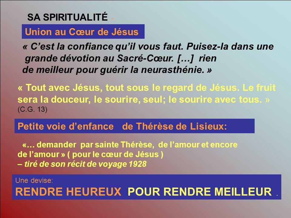 RENDRE HEUREUX POUR RENDRE MEILLEUR .