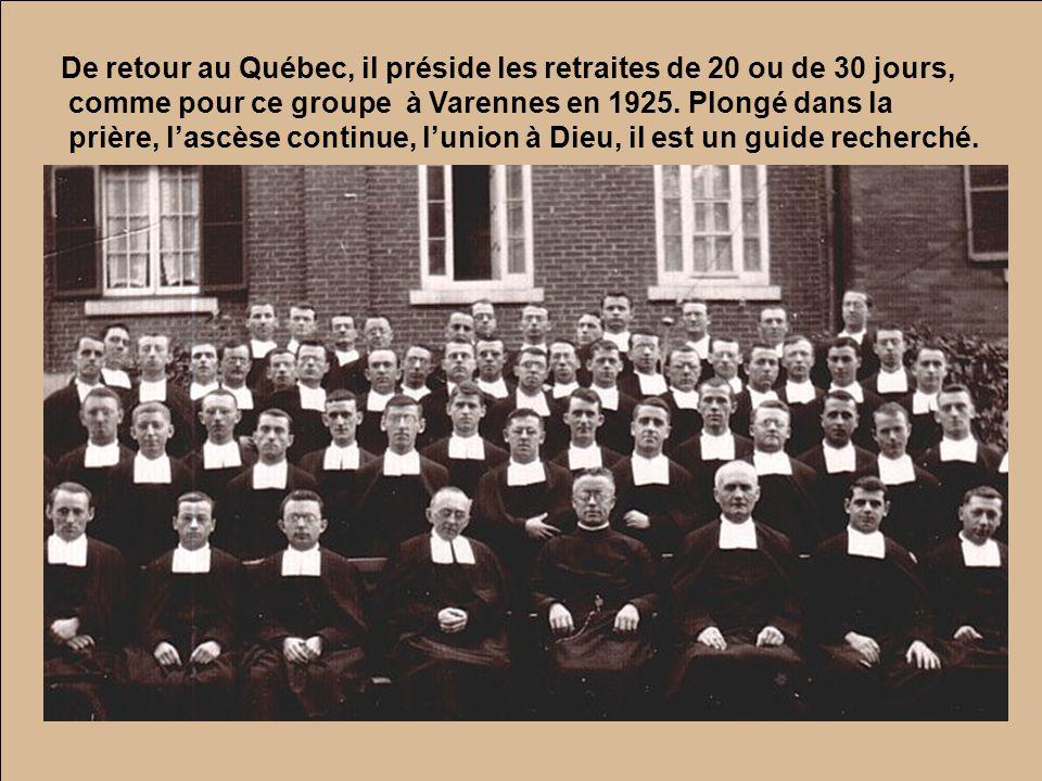 De retour au Québec, il préside les retraites de 20 ou de 30 jours,