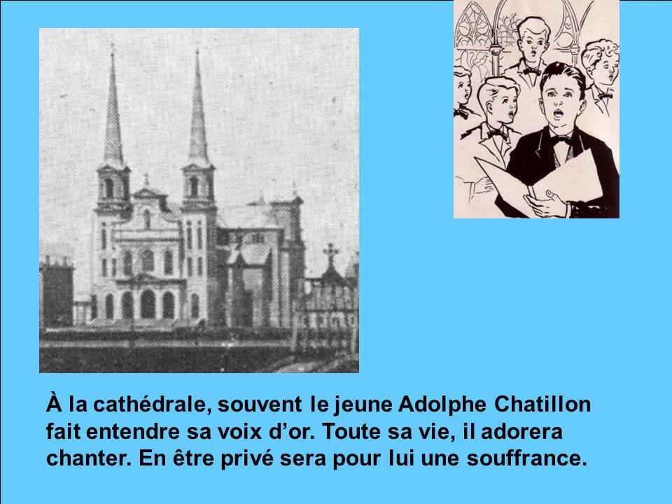 À la cathédrale, souvent le jeune Adolphe Chatillon