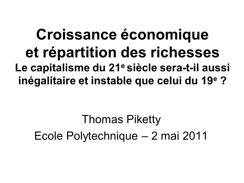 Thomas Piketty Ecole Polytechnique – 2 mai 2011