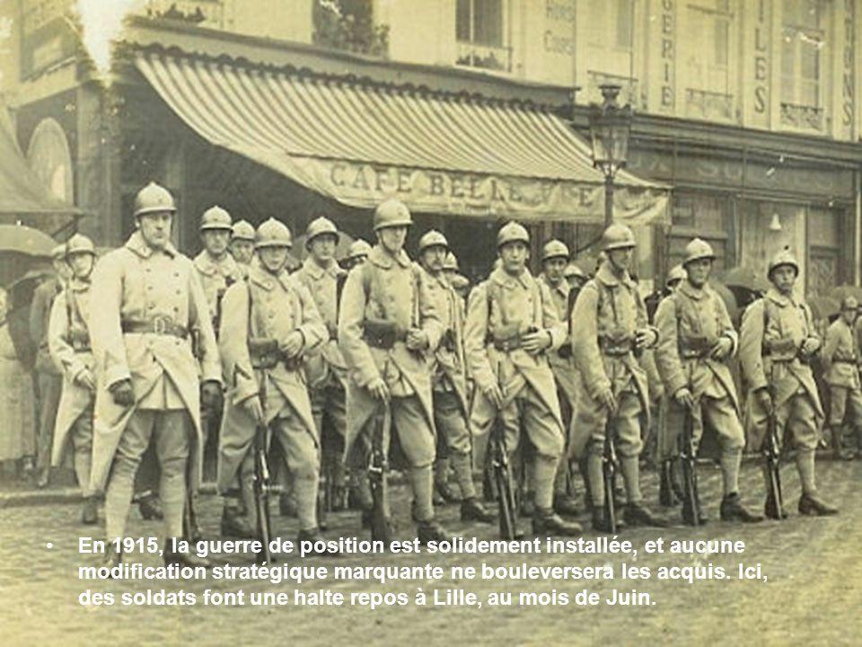 En 1915, la guerre de position est solidement installée, et aucune modification stratégique marquante ne bouleversera les acquis.