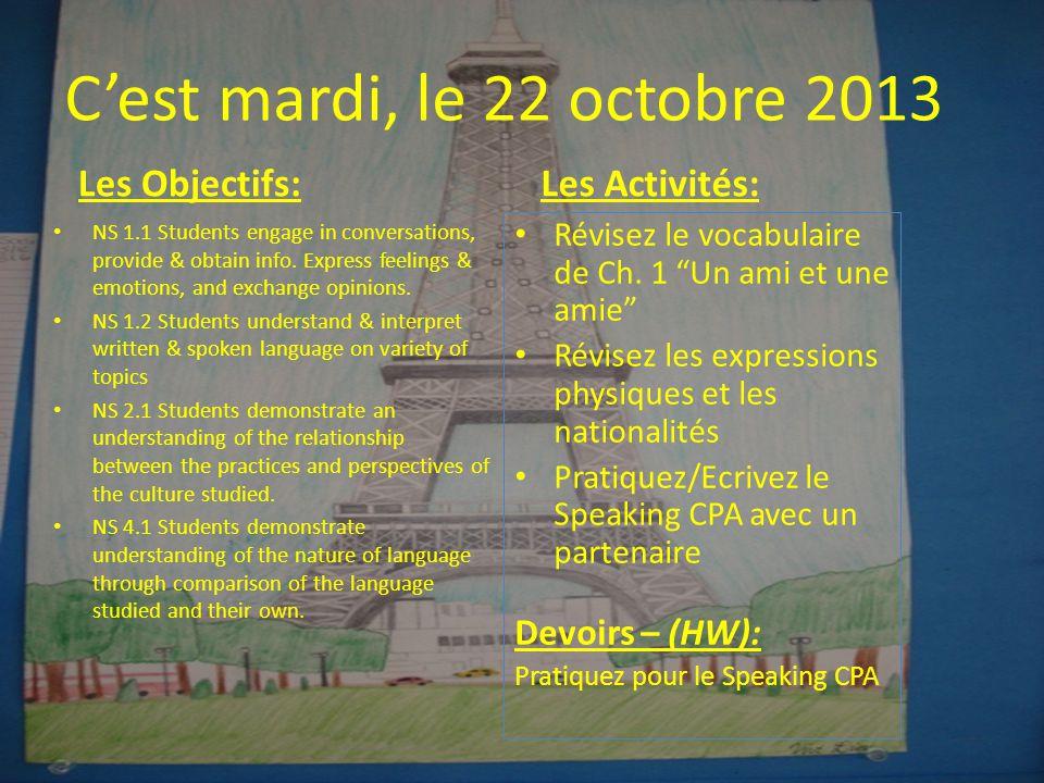 C'est mardi, le 22 octobre 2013 Les Objectifs: Les Activités: