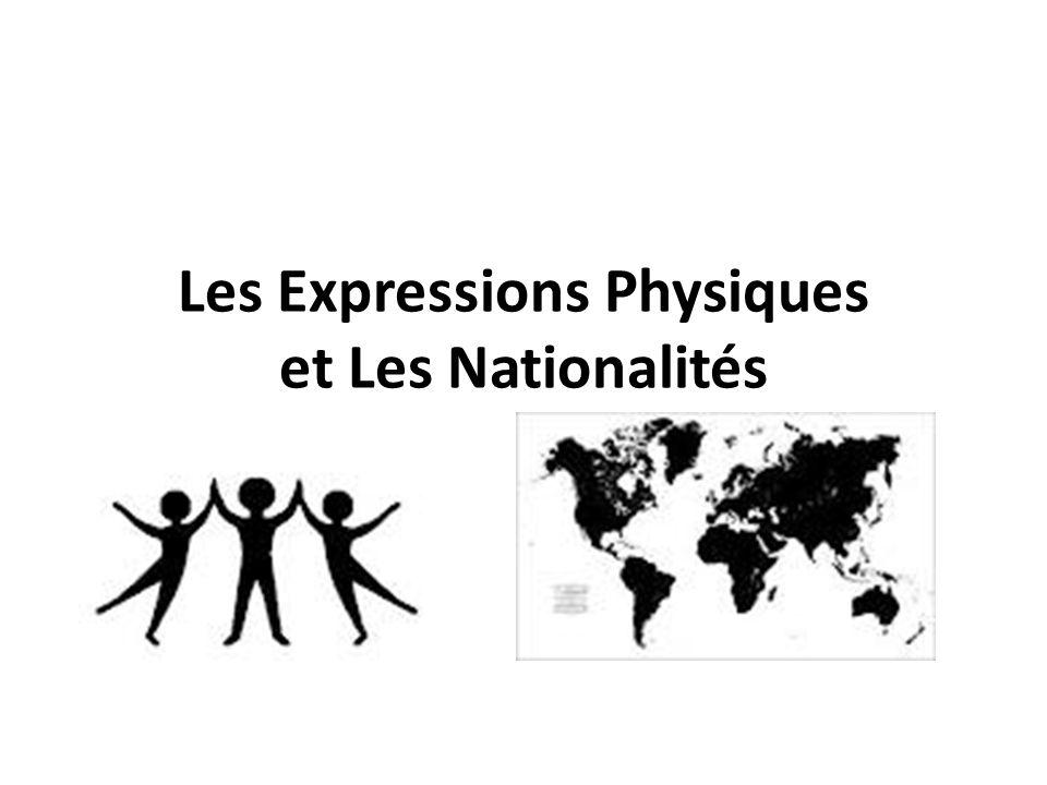 Les Expressions Physiques et Les Nationalités
