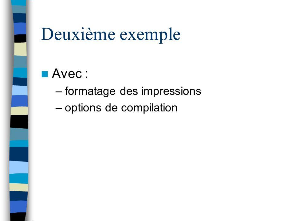 Deuxième exemple Avec : formatage des impressions