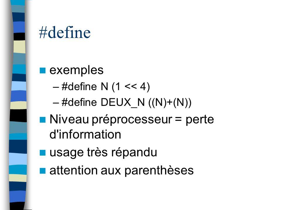 #define exemples Niveau préprocesseur = perte d information
