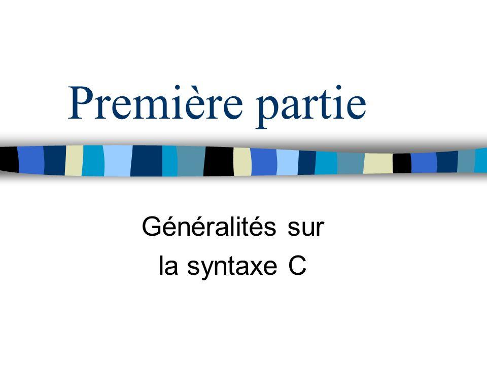 Généralités sur la syntaxe C