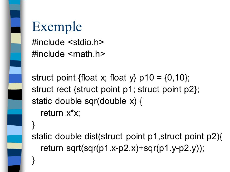 Exemple #include <stdio.h> #include <math.h>