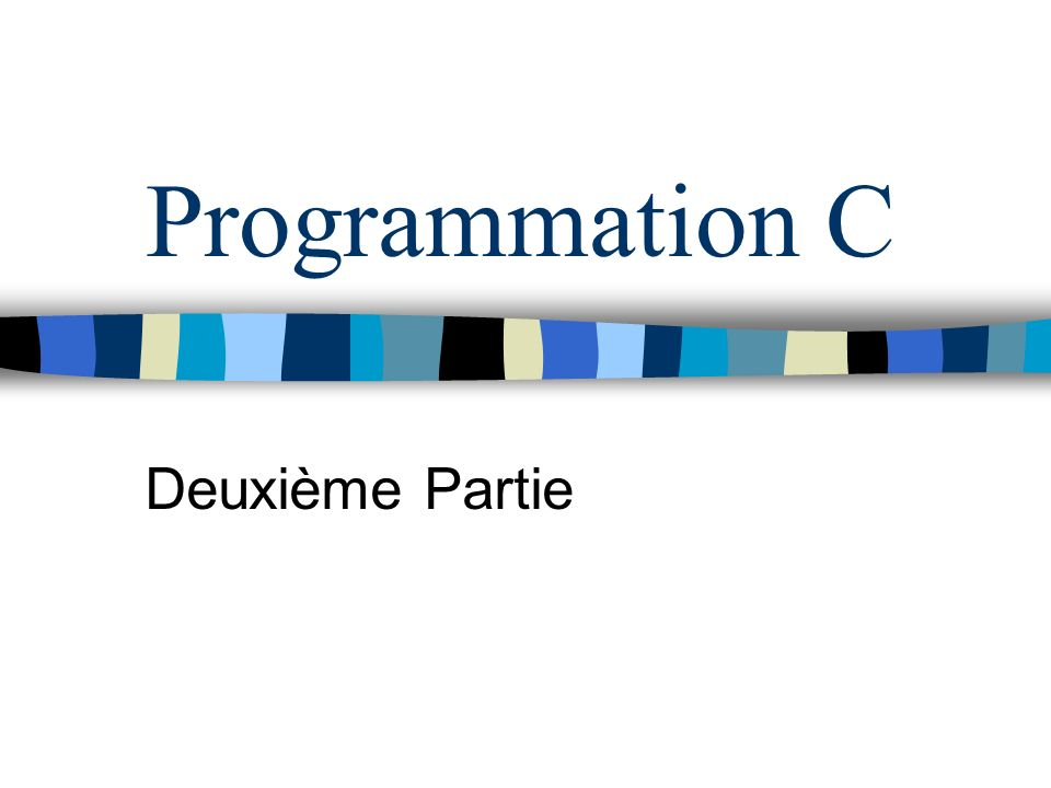 Programmation C Deuxième Partie