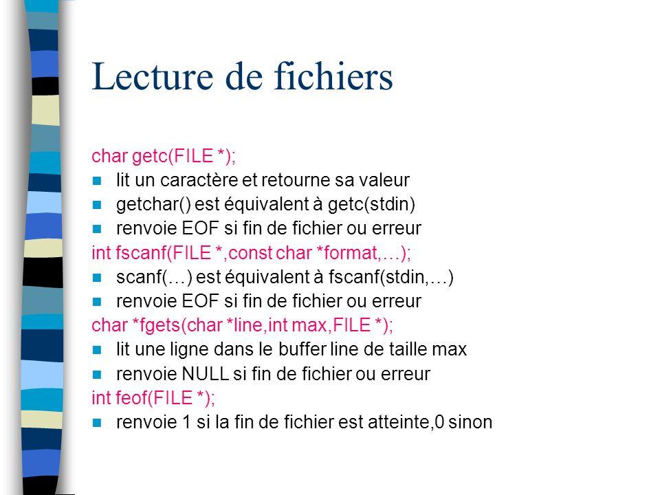 Lecture de fichiers char getc(FILE *);