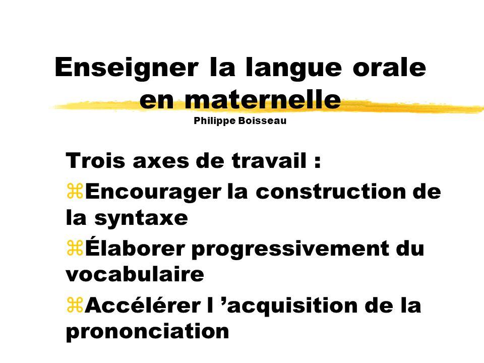 Enseigner la langue orale en maternelle Philippe Boisseau