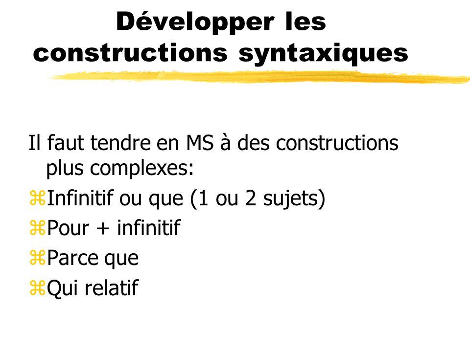 Développer les constructions syntaxiques