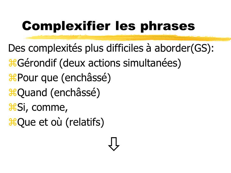Complexifier les phrases
