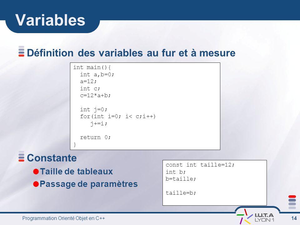Variables Définition des variables au fur et à mesure Constante
