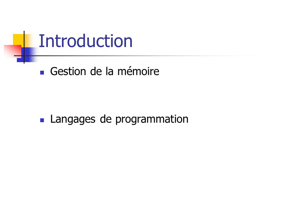 Introduction Gestion de la mémoire Langages de programmation