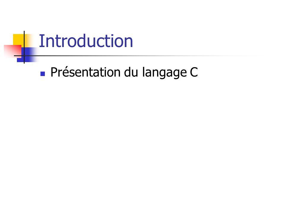 Introduction Présentation du langage C Kernighan et Ritchie