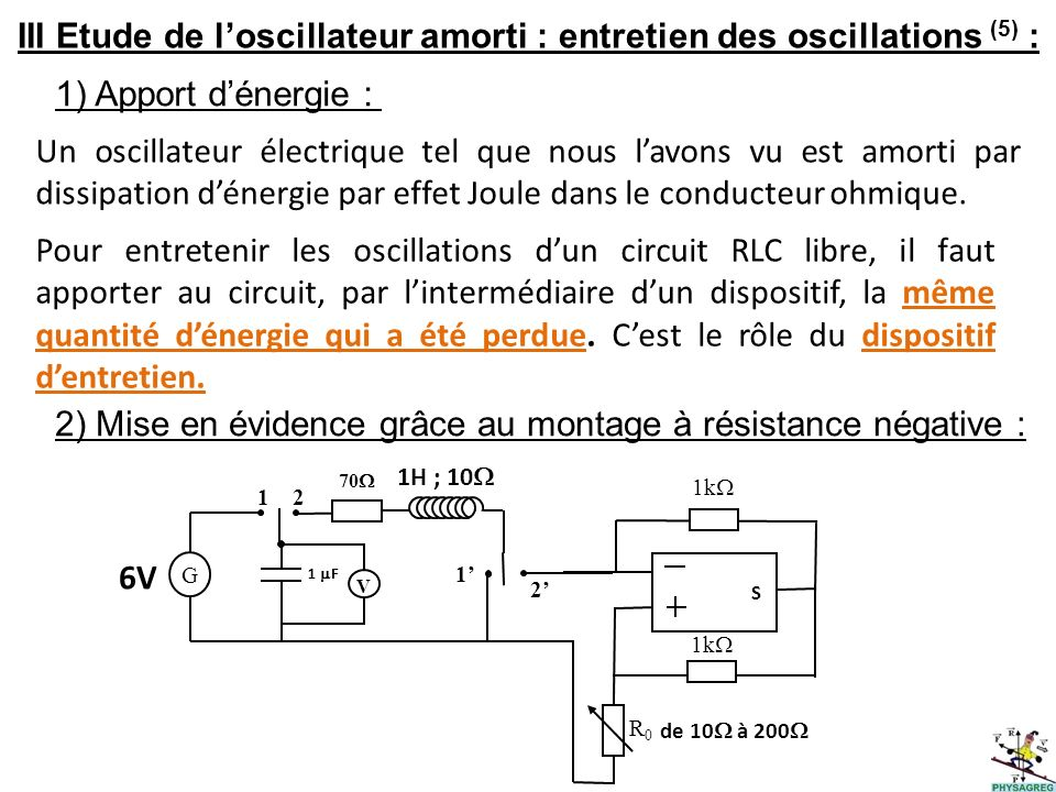 III Etude de l'oscillateur amorti : entretien des oscillations (5) :