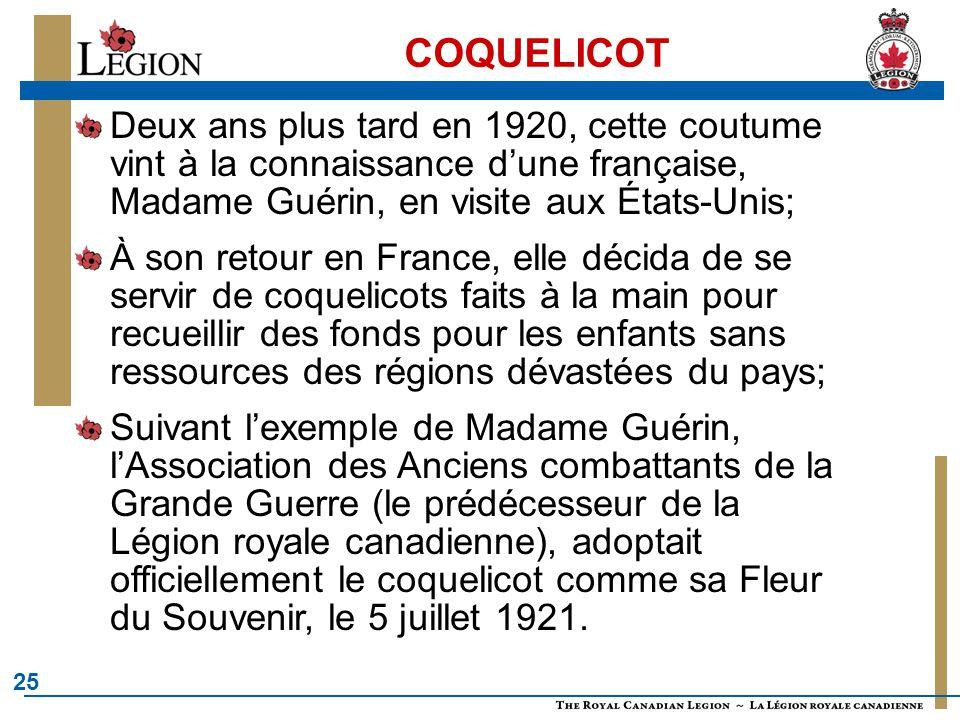 COQUELICOT Deux ans plus tard en 1920, cette coutume vint à la connaissance d'une française, Madame Guérin, en visite aux États-Unis;