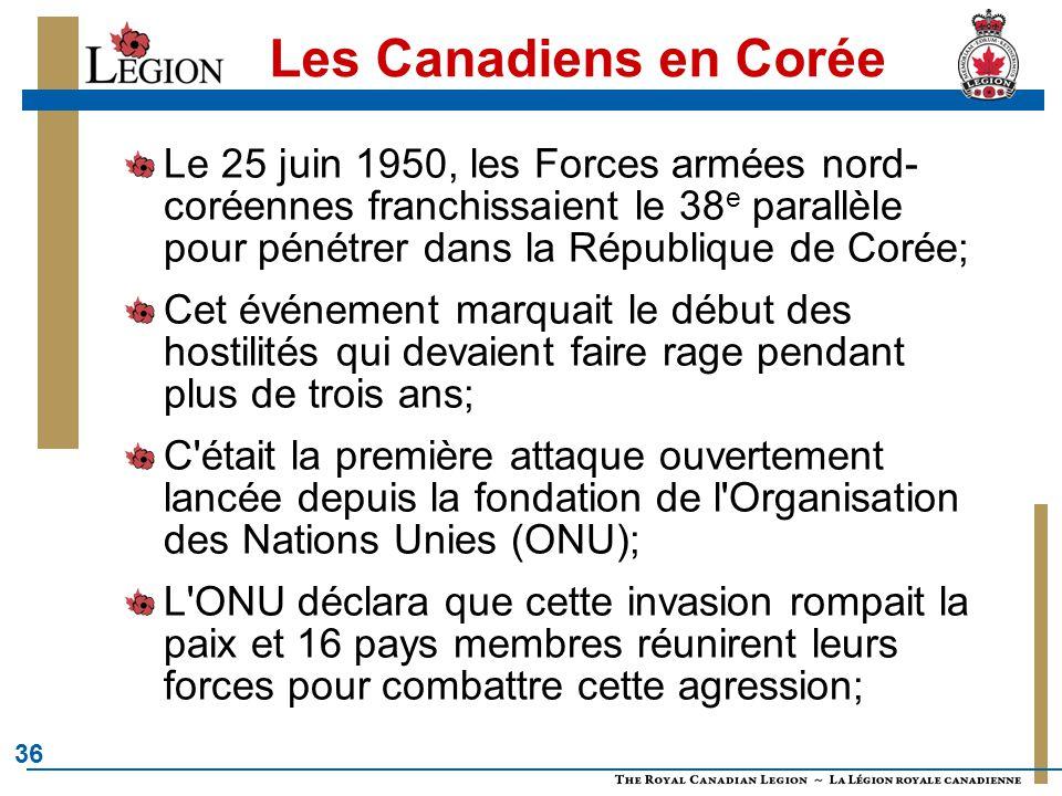 Les Canadiens en Corée Le 25 juin 1950, les Forces armées nord-coréennes franchissaient le 38e parallèle pour pénétrer dans la République de Corée;
