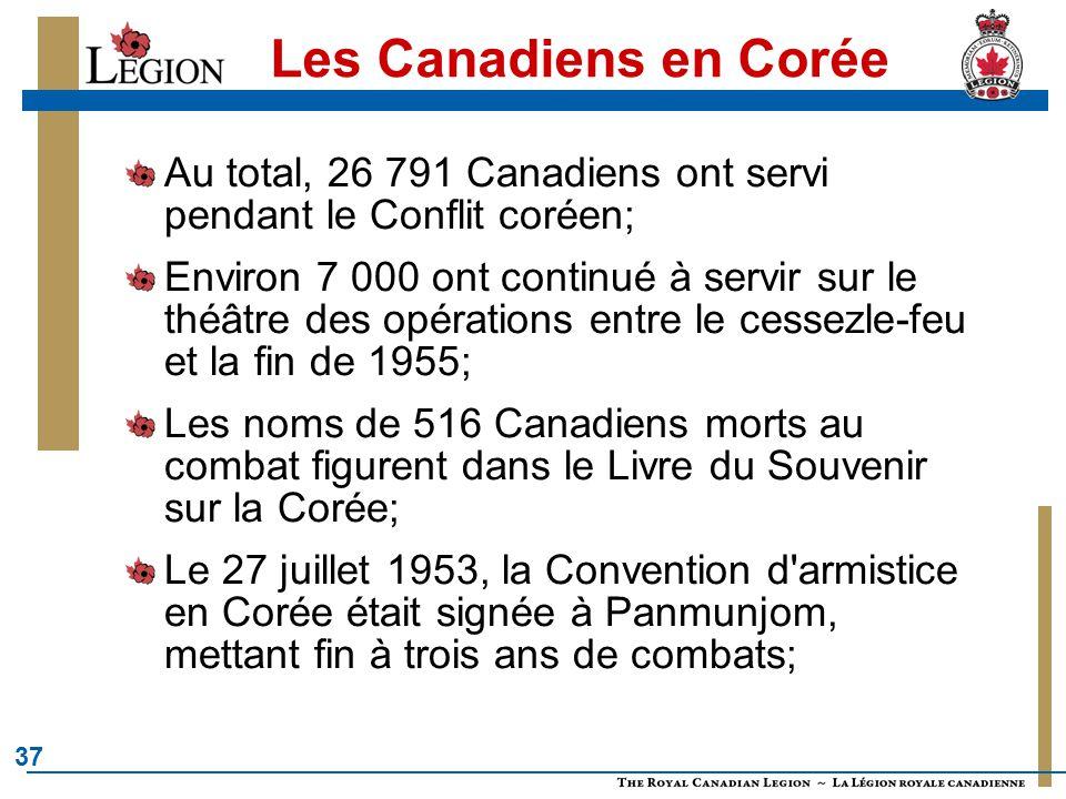 Les Canadiens en Corée Au total, 26 791 Canadiens ont servi pendant le Conflit coréen;