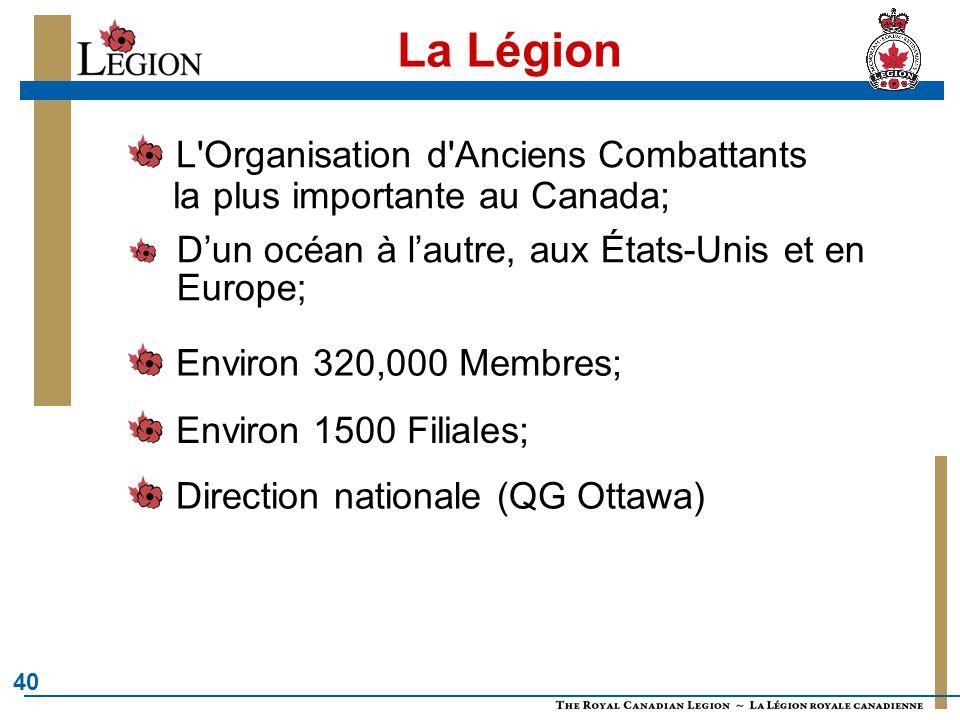 L Organisation d Anciens Combattants la plus importante au Canada;
