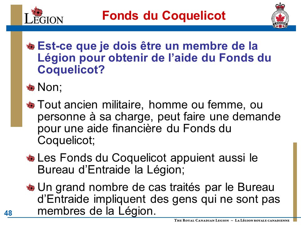 Fonds du Coquelicot Est-ce que je dois être un membre de la Légion pour obtenir de l'aide du Fonds du Coquelicot