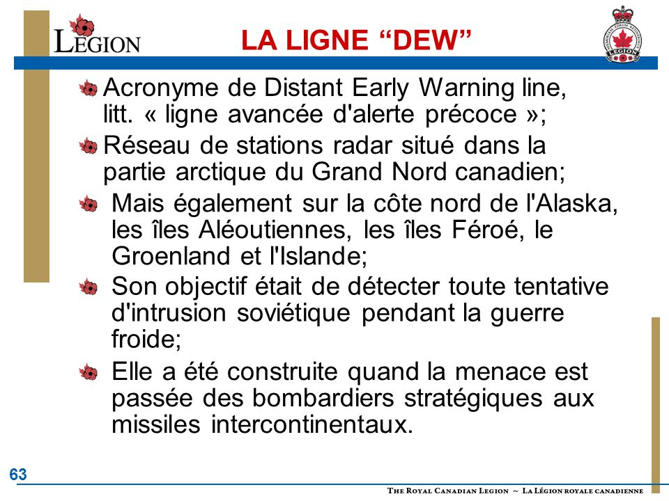 LA LIGNE DEW Acronyme de Distant Early Warning line, litt. « ligne avancée d alerte précoce »;
