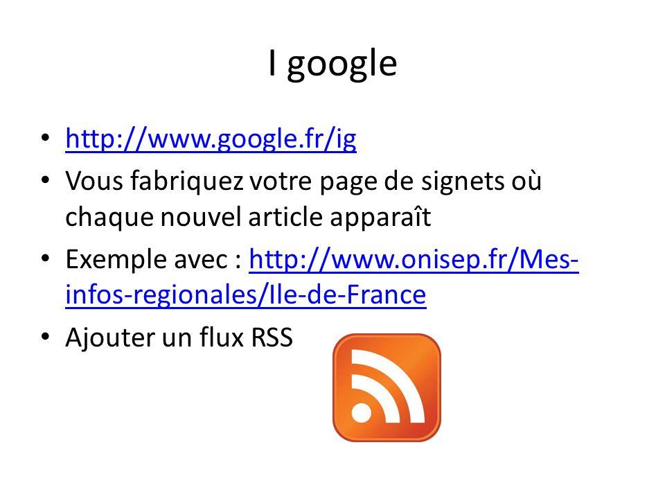 I google http://www.google.fr/ig