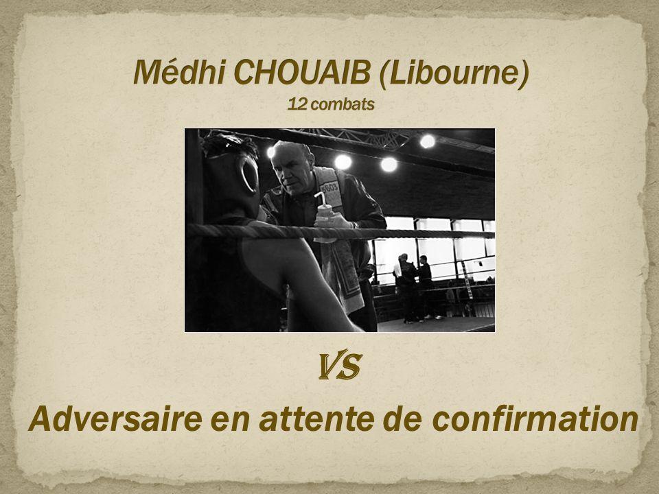 Médhi CHOUAIB (Libourne) 12 combats