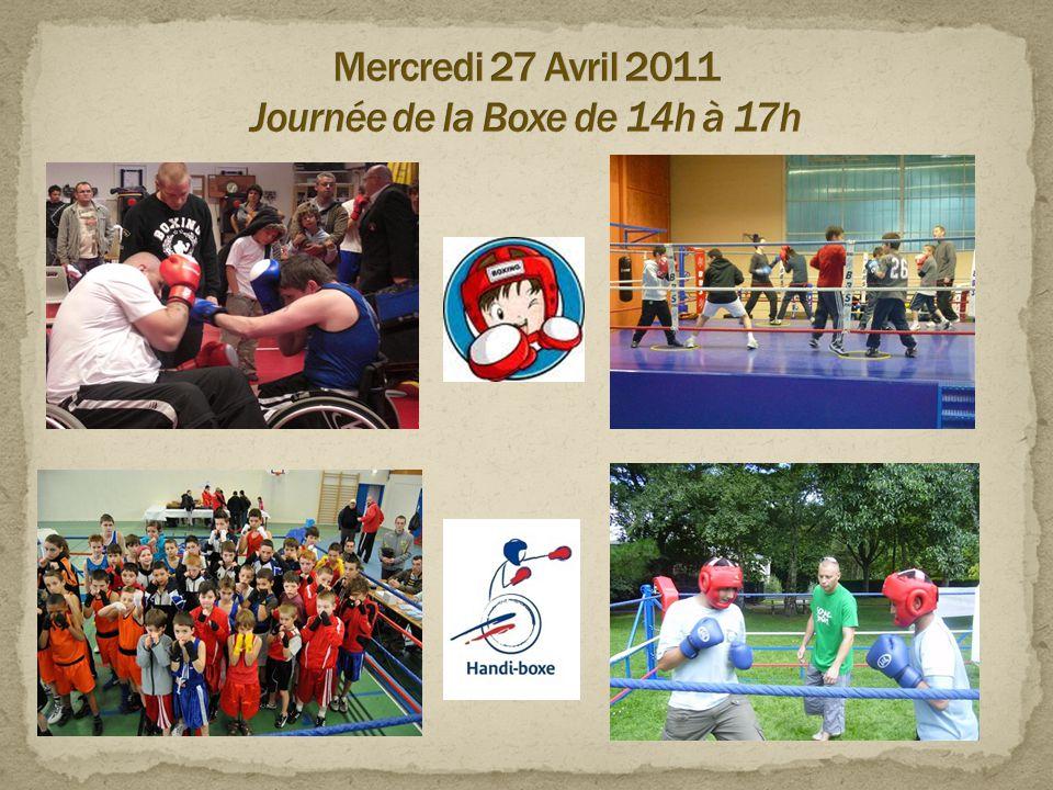 Mercredi 27 Avril 2011 Journée de la Boxe de 14h à 17h