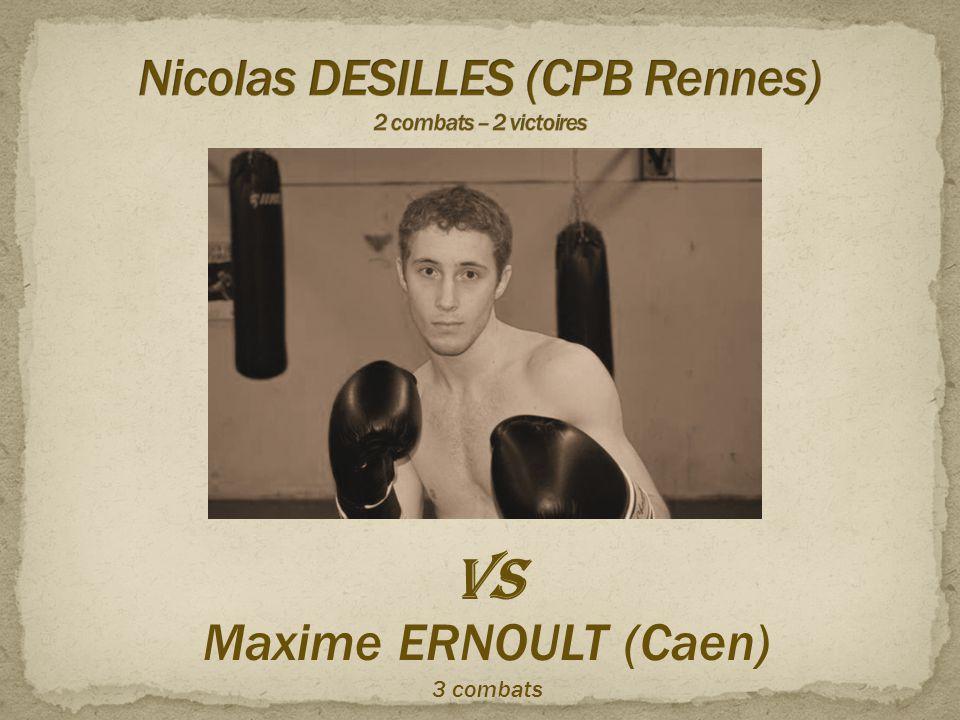 Nicolas DESILLES (CPB Rennes) 2 combats – 2 victoires