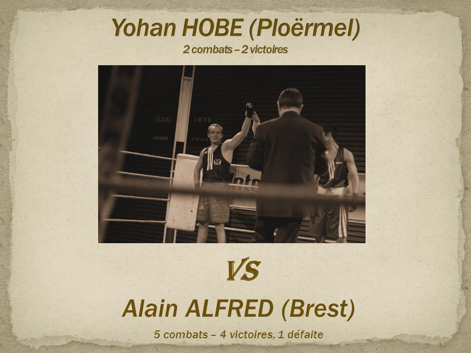 Yohan HOBE (Ploërmel) 2 combats – 2 victoires