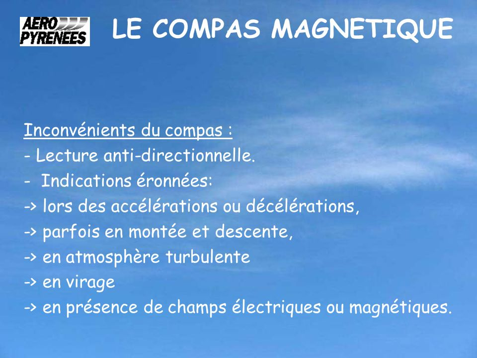 LE COMPAS MAGNETIQUE Inconvénients du compas :