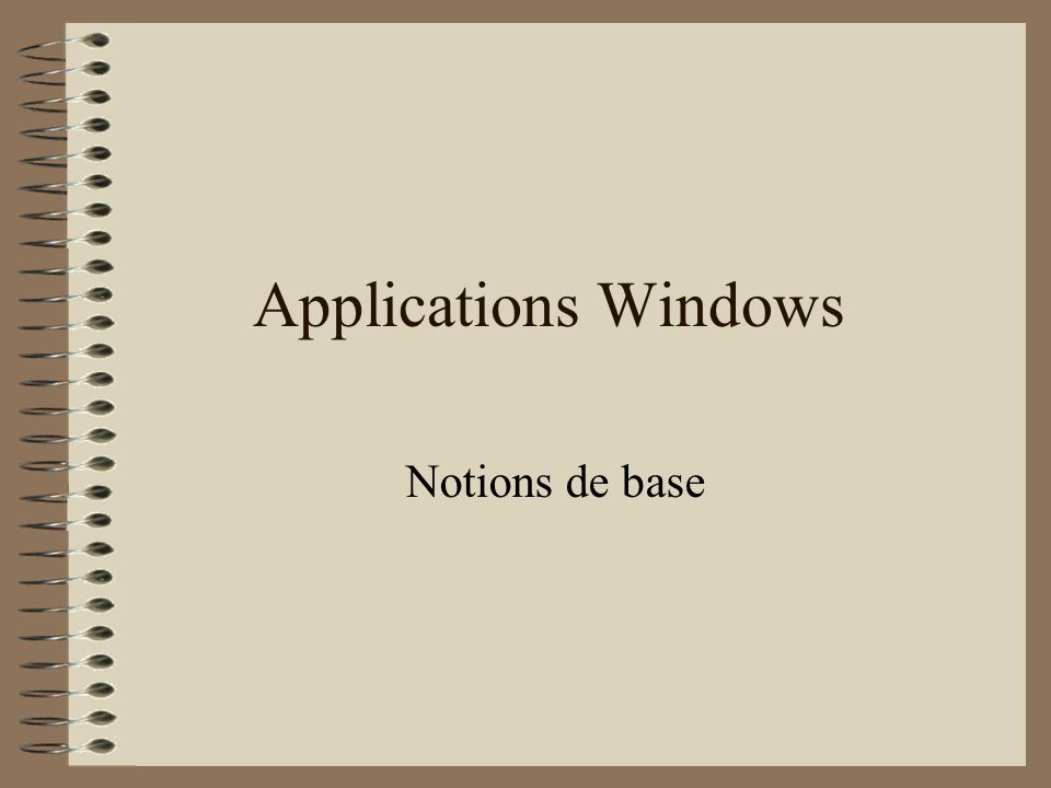 Applications Windows Notions de base