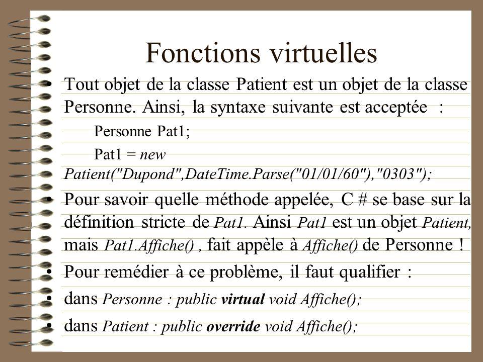 Fonctions virtuelles Tout objet de la classe Patient est un objet de la classe Personne. Ainsi, la syntaxe suivante est acceptée :