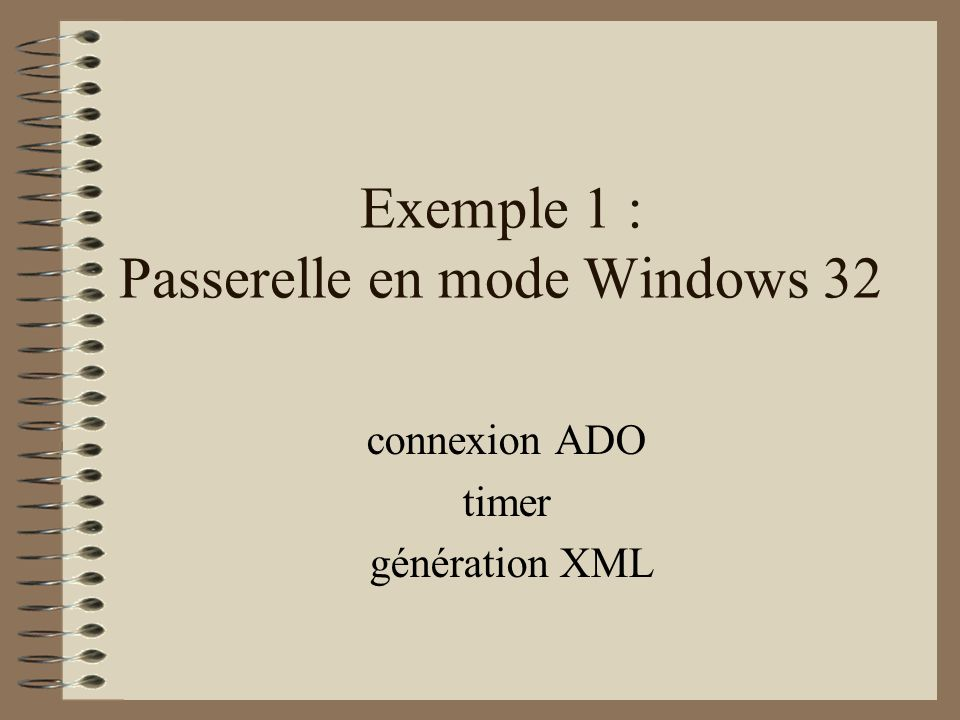 Exemple 1 : Passerelle en mode Windows 32