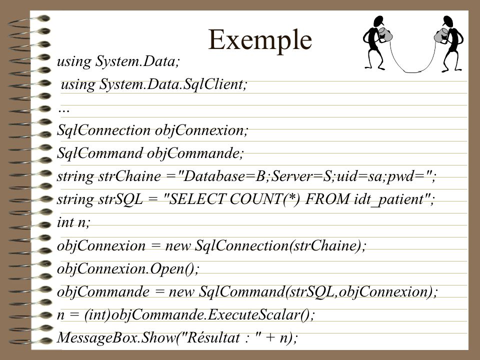 Exemple using System.Data; using System.Data.SqlClient; …