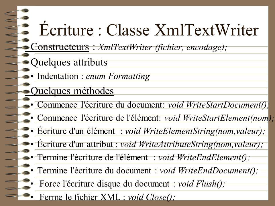 Écriture : Classe XmlTextWriter