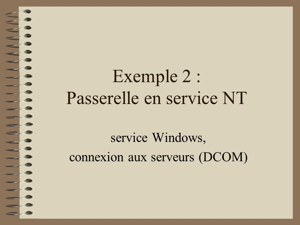 Exemple 2 : Passerelle en service NT
