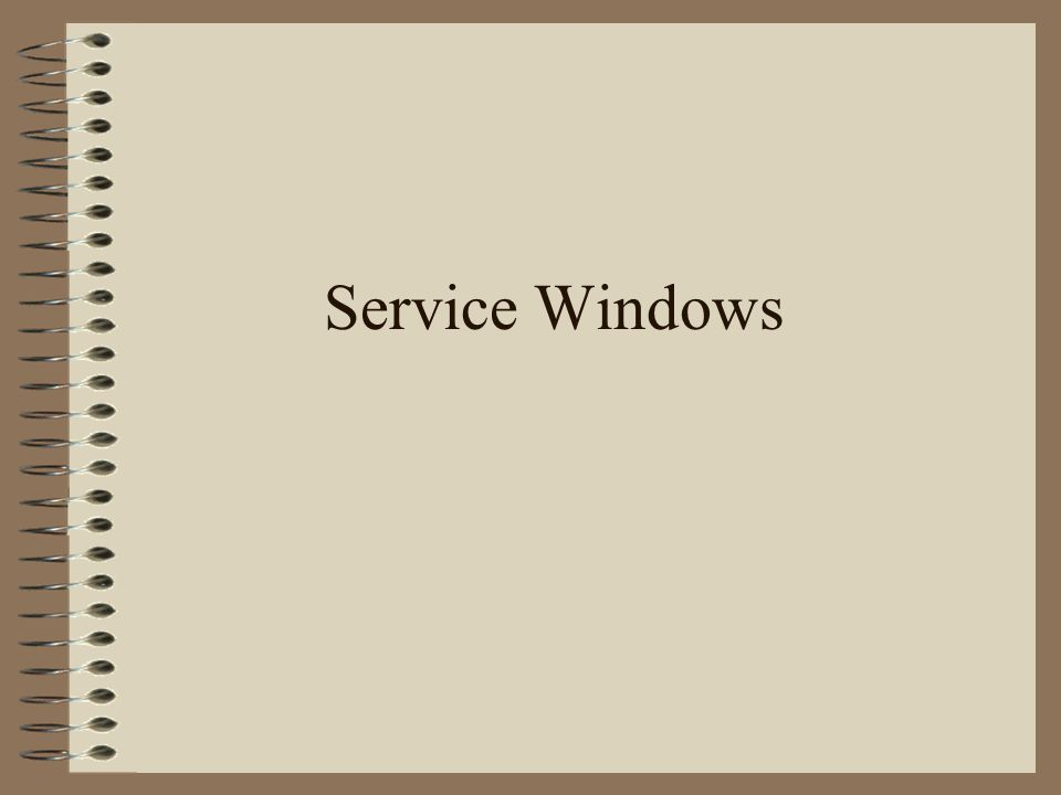 Service Windows