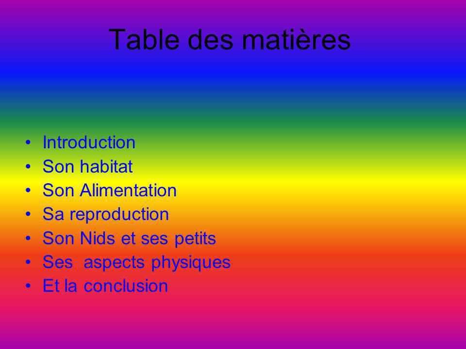Table des matières Introduction Son habitat Son Alimentation